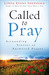 Called to Pray: Astounding ...