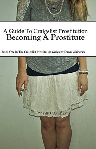 a-guide-to-craigslist-prostitution-becoming-a-prostitute-craigslist-prostitution-series-book-1