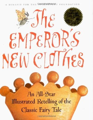 The Emperor's New Clothes: An All-Star Retelling of the Classic Fairy Tale