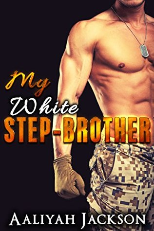 My White Stepbrother: BWWM Military Interracial Ro...
