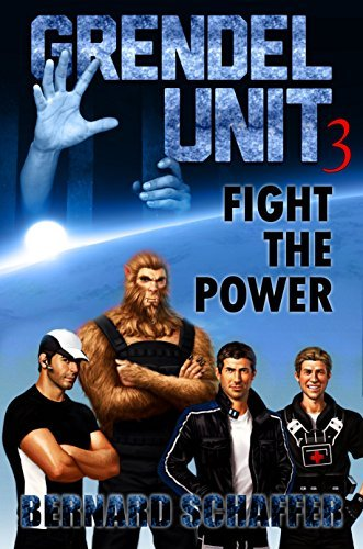Fight the Power (Grendel Unit, #3)