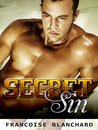 BILLIONAIRE: Secret Sin (Romance, A Dark New Adult Billionaire Romance, Billionaire Alpha Male) (Romance, Contemporary Romance, Unmasked Billionaire Standalone)