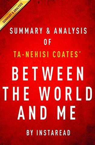 Between the World and Me: by Ta-Nehisi Coates | Summary & Analysis