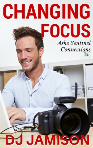 Changing Focus by D.J. Jamison