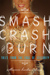 Smash, Crash & Burn: Tales ...