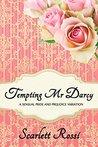 Tempting Mr Darcy: a sensual Pride and Prejudice variation (Sexy Mr Darcy Book 4)