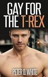 Gay for the T-Rex (Gay Paranormal Erotica)