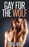 Gay for the Wolf (Gay for Beasts #1)