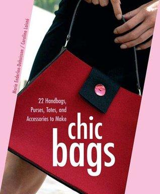 Chic Bags by Marie Enderlen-Debuisson