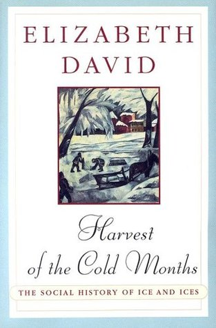 Harvest of the Cold Months: The Social History of Ice