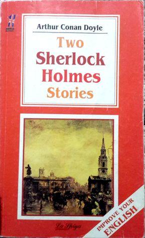 Two Sherlock Holmes Stories
