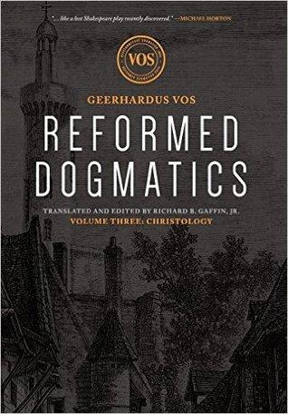 Reformed Dogmatics: Christology