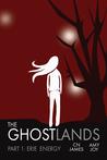 The Ghostlands, Part 1 by C.N. James