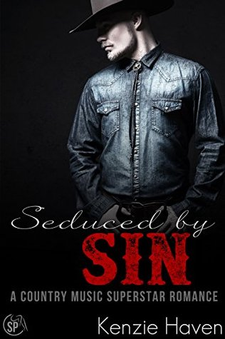 Seduced by Sin: A Country Music Superstar Romance