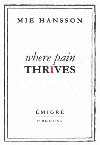 Where Pain Thrives