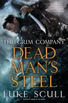 Dead Man's Steel (The Grim Company, #3)