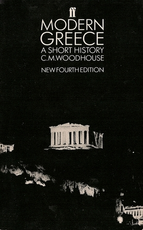Modern Greece A Short History By CM Woodhouse