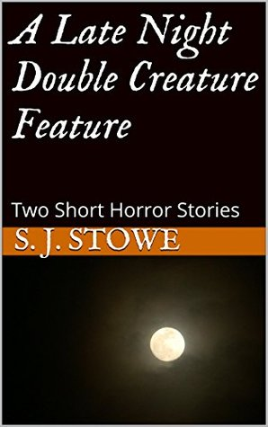 A Late Night Double Creature Feature: Two Short Horror Stories