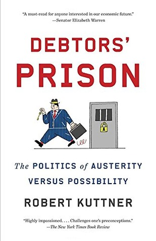Ebook Debtors' Prison: The Politics of Austerity Versus Possibility by Robert Kuttner TXT!
