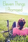 Eleven Things I Promised by Catherine Clark
