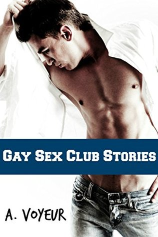 Gay Sex Club Stories 1 (Gay Sex Club Stories, #1)