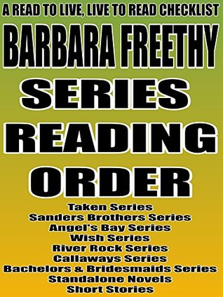Barbara Freethy: Series Reading Order: A Read to Live Live to Read Checklist [Taken Series, Sanders Brothers Series, Angels Bay Series, Wish Series, River ... ]