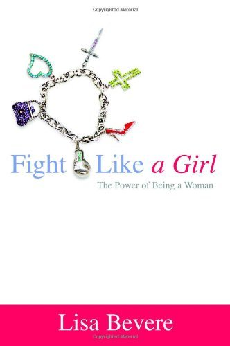 Fight Like a Girl: The Power of Being a Woman