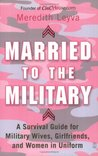 Married to the Military by Meredith Leyva