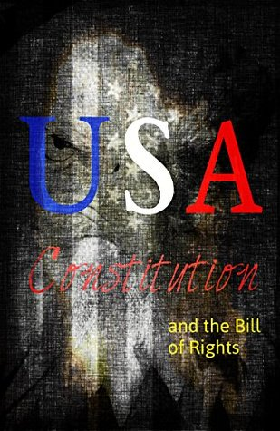 USA Constitution: and the Bill of Rights