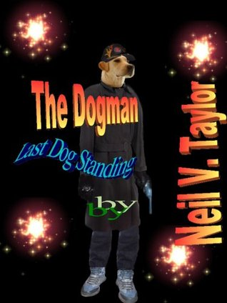 The Dogman - Last Dog Standing