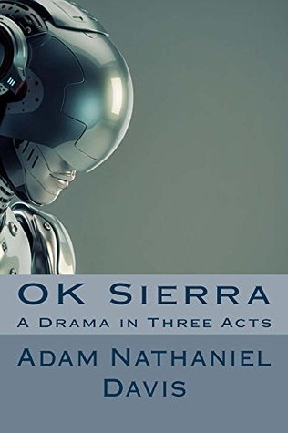 OK Sierra: A Drama in Three Acts
