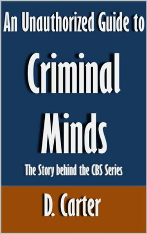 An Unauthorized Guide to Criminal Minds: The Story behind the CBS Series [Article]