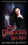 The Dragon's Secret (The Fay Morgan Chronicles #2)