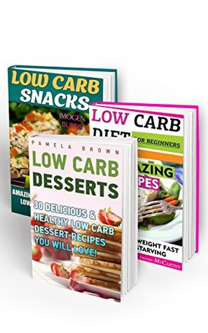 Low Carb Diet BOX SET 3 IN 1: Rapid Weight Loss With 85 Amazingly Delicious & Healthy Low Carb Recipes: (Slow Cooker Low Carb, high protein, low carb, ... Watchers Cookbook, Low Carb High Fat Diet)