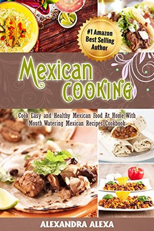 Mexican cooking cook easy healthy mexican food at home with 26061906 forumfinder Gallery