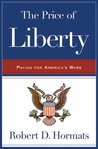 The Price of Liberty by Robert D. Hormats
