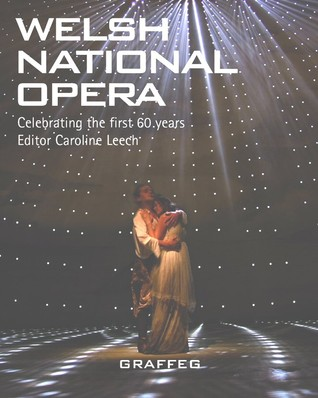 Welsh National Opera: Celebrating the First 60 Years
