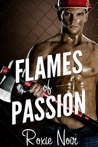 Flames of Passion by Roxie  Noir