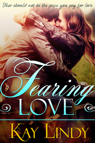 Fearing Love by Kay Lindy
