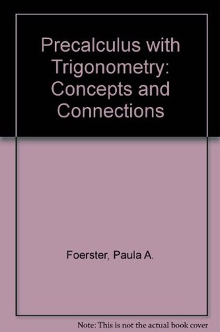 Precalculus with Trigonometry Concepts and Applications Paul A. Foerster (hard-Cover)