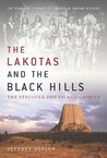 The Lakotas and the Black Hills: The Struggle for Sacred Ground (Penguin Library of American Indian History)