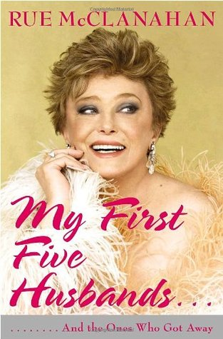 My First Five Husbands... And the Ones Who Got Away by Rue McClanahan