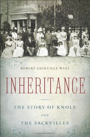 Inheritance: The Story of Knole and the Sackvilles