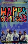 Happy Mondays: Ex...