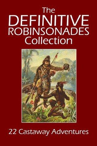 The Definitive Robinsonades Collection: 22 Castaway Adventures