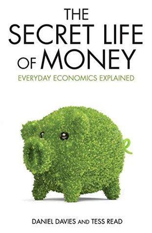 Secret Life of Money - Everyday Economics Explained