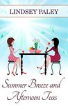 Summer Breeze and Afternoon Teas by Lindsey Paley
