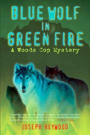 Blue Wolf in Green Fire by Joseph Heywood