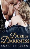 Duke of Darkness by Anabelle Bryant