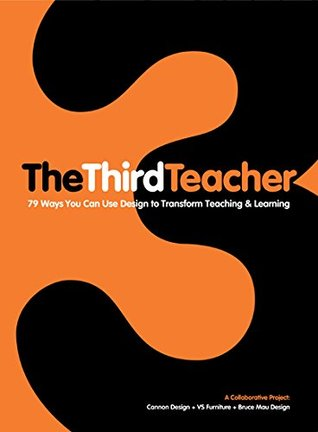 Ebook The Third Teacher: 79 Ways You Can Use Design to Transform Teaching & Learning by OWP/P Architects PDF!